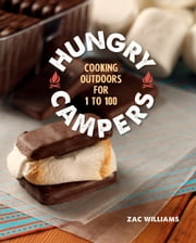 Hungry Campers - Cooking Outdoors for 1 to 100 ebook by Zac Williams