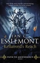 Kellanved's Reach - Path to Ascendancy Book 3 ebook by Ian C Esslemont