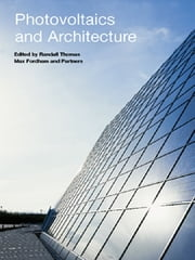 Photovoltaics and Architecture ebook by Randall Thomas