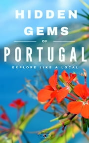 Hidden Gems of PORTUGAL ebook by Antonio Araujo