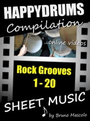 "Happydrums Compilation ""Rock Grooves 1-20 - Drum Set Examples with Sheet Music & Online Videos + Bonus ebook by Bruno Mascolo"