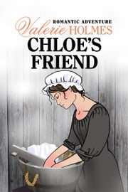 Chloe's Friend ebook by Valerie Holmes