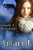 Amarok ebook by Angela Townsend
