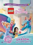 LEGO Disney Princess: A Dragon in the Castle? - Chapter Book 2 ebook by Jessica Brody