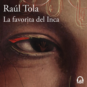 La favorita del Inca audiobook by Raúl Tola