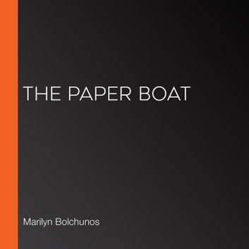 Paper Boat, The audiobook by Marilyn Bolchunos