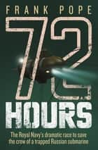 72 Hours ebook by Frank Pope