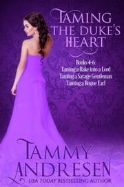 Taming the Duke's Heart Books 4-6 - Taming the Heart ebook by Tammy Andresen