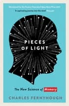 Pieces of Light - The new science of memory ebook by Charles Fernyhough