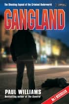 Gangland - The Shocking Exposé of the Criminal Underworld ekitaplar by Paul Williams