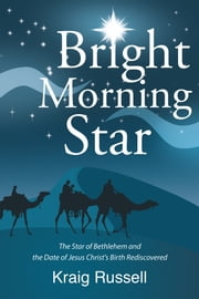 Bright Morning Star ebook by Kraig Russell
