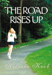 The Road Rises Up ebook by Helaine Krob