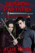Drinking Partners - Vampire Territory, #1 ebook by Allie Ritch