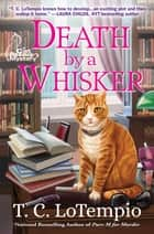 Death by a Whisker - A Cat Rescue Mystery ebook by T. C. LoTempio
