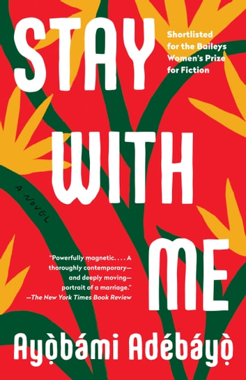 Stay with Me - A novel ebook by Ayobami Adebayo