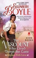 The Viscount Who Lived Down the Lane - Rhymes With Love ebook by Elizabeth Boyle