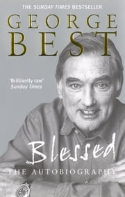 Blessed - The Autobiography ebook by George Best