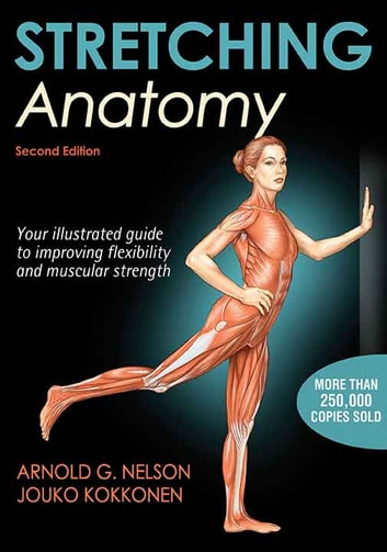 Stretching Anatomy 2nd Edition eBook by Nelson - 9781450463355 ...