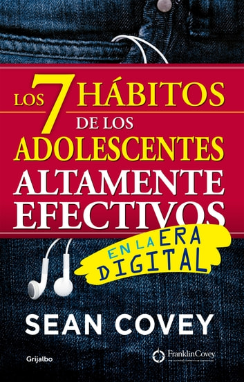 Los 7 hábitos de los adolescentes altamente efectivos - En la era digital ebook by Sean Covey