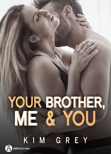 Your Brother, Me and You - Saison 2 ebook by Kim Grey