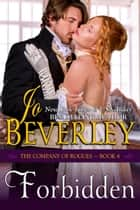 Forbidden (The Company of Rogues Series, Book 4) - Regency Romance ebook by