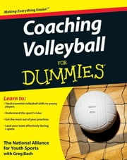 Coaching Volleyball For Dummies ebook by The National Alliance For Youth Sports