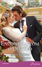Encontros Com O Destino eBook by Vera Vasconcellos, Rodrigo Peixoto, Lynne Graham