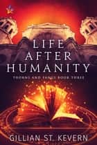 Life After Humanity ebook by Gillian St. Kevern