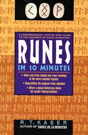 Runes in Ten Minutes ebook by Richard T. Kaser