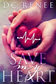 Save My Heart ebook by DC Renee