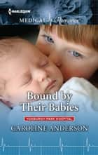 Bound by Their Babies ebook by Caroline Anderson