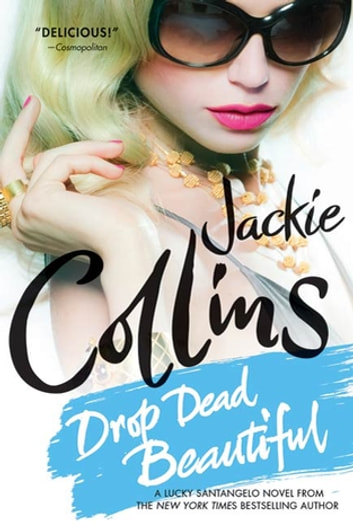 Drop Dead Beautiful - A Novel ebook by Jackie Collins