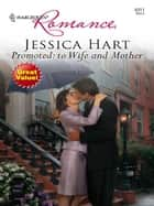 Promoted: to Wife and Mother ebook by Jessica Hart