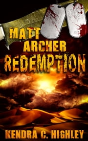 Matt Archer: Redemption ebook by Kendra C. Highley