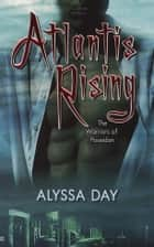 Atlantis Rising ebook by Alyssa Day