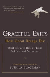 Graceful Exits: How Great Beings Die ebook by Sushila Blackman