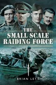 The Small Scale Raiding Force ebook by Brian Lett