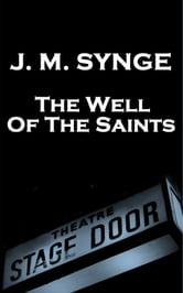 The Well Of The Saints ebook by JM Synge