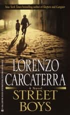 Street Boys ebook by Lorenzo Carcaterra