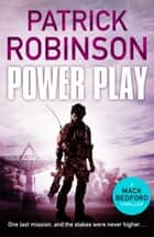Power Play ebook by Patrick Robinson