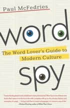 Word Spy ebook by Paul McFedries
