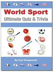 World Sport Quiz: Ultimate Quiz and Trivia ebook by Carl Dungworth