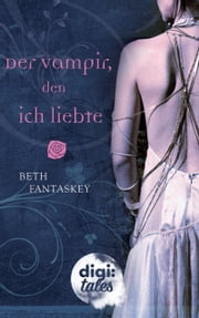 Der Vampir, den ich liebte ebook by Beth Fantaskey, Michaela Link
