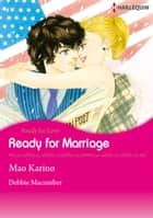 Ready for Marriage (Harlequin Comics) - Harlequin Comics ebook by Debbie Macomber, Mao Karino