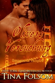 Olivers Versuchung (Scanguards Vampire - Buch 7) ebook by Tina Folsom