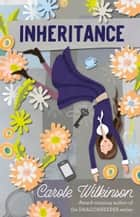 Inheritance ebook by Carole Wilkinson