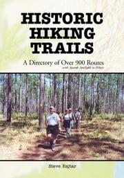 Historic Hiking Trails - A Directory of Over 900 Routes with Awards Available to Hikers ebook by Steve Rajtar