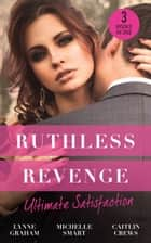 Ruthless Revenge: Ultimate Satisfaction: Bought for the Greek's Revenge / Wedded, Bedded, Betrayed / At the Count's Bidding (Mills & Boon M&B) ekitaplar by Lynne Graham, Michelle Smart, Caitlin Crews