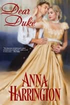 DEAR DUKE - Previously published in Dukes by the Dozen ebook by Anna Harrington