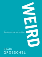 WEIRD - Because Normal Isn't Working ebook by Craig Groeschel